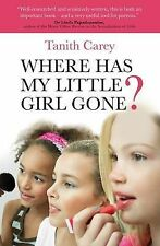 Where Has My Little Girl Gone?,Carey, Tanith,Very Good Book mon0000051898