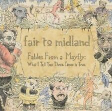 Fables from a Mayfly: What I Tell You Three Times Is True by Fair to Midland...