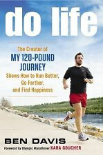 "Do Life: The Creator of ""My 120-Pound Journey"" Shows How to Run Better, Go Farth"