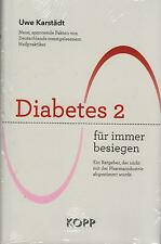 DIABETES 2 FÜR IMMER BESIEGEN - Uwe Karstädt BUCH - KOPP VERLAG