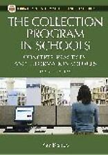 Library and Information Science Text: The Collection Program in Schools :...