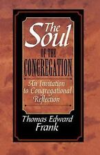 THE SOUL OF THE CONGREGATION~ Thomas Edward Frank ~Great Pastor resource!