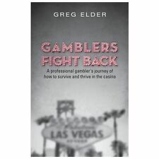 Gamblers Fight Back : A Professional Gambler's Journey of How to Survive and...