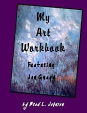 My Art Workbook Featuring Jon Gnagy : An Interactive Guide with Tips,...