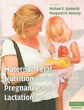Maternal-Fetal Nutrition During Pregnancy and Lactation, , Very Good Book