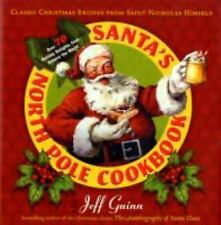 Santa's North Pole Cookbook: Classic Christmas Recipes from Saint Nicholas Himse