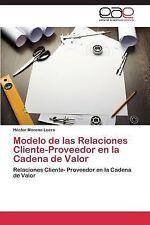 Modelo de Las Relaciones Cliente-Proveedor en la Cadena de Valor by Moreno...