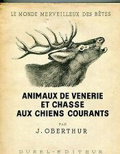 ANIMAUX DE VENERIE ET CHASSE AUX CHIENS COURANTS  J  OBERTHUR  DUREL ED