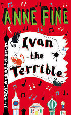 Ivan the Terrible by Anne Fine (Paperback, 2008)
