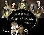 Great Britain's Royal Tombs: A Guide to the Lives and Burial Places of British M