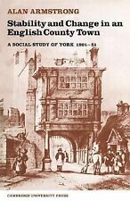 Stability and Change in an English County Town : A Social Study of York,...
