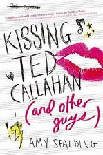 Kissing Ted Callahan (and Other Guys) - Acceptable - Spalding, Amy - Hardcover