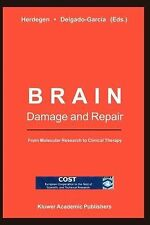Brain Damage and Repair : From Molecular Research to Clinical Therapy (2010,...