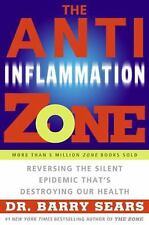 The Anti-Inflammation Zone: Reversing the Silent Epidemic That's Destroying Our