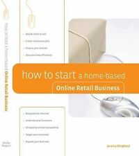 How to Start a Home-Based Online Retail Business (Home-Based Business -ExLibrary