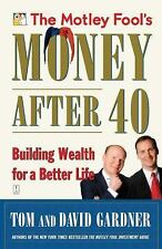 The Motley Fool's Money After 40 : Building Wealth for a Better Life by Tom...