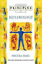 Principles of - Reflexology: The only introduction you'll ever need, Nicola Hall