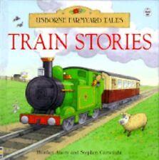 Train Stories (Usborne Farmyard Tales Readers)