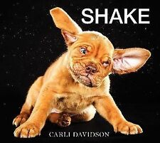 SHAKE dogs by Carli Davidson (2013, Hardcover) NEW book puppies photography art