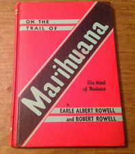 On The Trail Of Marihuana, The Weed of Madness by Rowell 1939 Reefer, Marijuana