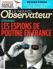 LE NOUVEL OBSERVATEUR N°2594 24 JUILLET 2014 ESPIONS DE POUTINE/ GAME OF THRONES
