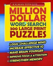 Million Dollar Word Search 300 Large Print Puzzles by Kalman Toth M.A....