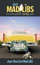 Adult Mad Libs: Just Married Mad Libs by Molly Reisner (2014, Paperback)