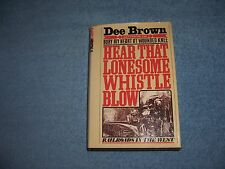 HEAR THAT LONESOME WHISTLE BLOW by Dee Brown/1st Ed/HCDJ/History/U. S.