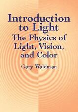 Introduction to Light : The Physics of Light, Vision,...