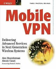 Mobile VPN: Delivering Advanced Services in Next Generation Wireless S-ExLibrary