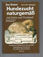 Hundezucht naturgemäß mit Liebe und Verstand Ilse Sieber Aldington