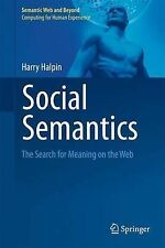 Social Semantics: The Search for Meaning on the Web (Semantic Web and Beyond)