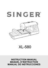 Singer XL-580-FUTURA Sewing Machine/Embroidery/Serger Owners Manual