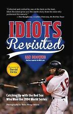 Idiots Revisited : Catching up with the Players Who Changed Red Sox History...