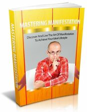 Mastering Manifestation  + 10 Free eBooks With Resell rights ( PDF )