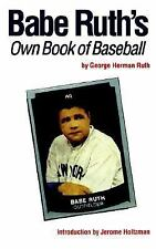 Babe Ruth's Own Book of Baseball by George Ruth and George Herman Ruth (1992,...