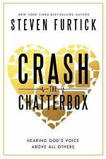 Crash the Chatterbox: Hearing God's Voice ... - Steven Furtick (2014 hardcover)
