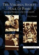 Images of Sports: The Virginia Sports Hall of Fame : Honoring Champions of...