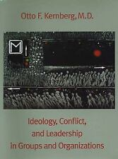Ideology, Conflict, and Leadership in Groups and Organizations by Otto F....