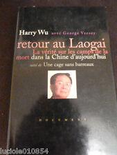 Harry Wu : RETOUR AU LAOGAI - La vérité sur les camps de la mort dans la Chine..