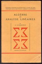 A. LICHNEROWICZ, ALGÈBRE ET ANALYSE LINÉAIRES