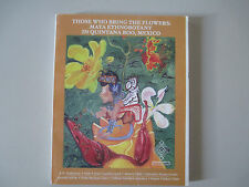 FOR THOSE WHO BRING THE FLOWERS: MAYA ETHNOBOTANY IN QUINTANA ROO, MEXICO-BOOK-