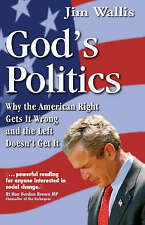 God's Politics: Why the American Right Gets it Wrong and the Left Doesn't Get it