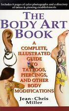 The Body Art Book: A Complete Illustrated Guide to Tattoos, Piercings and Other