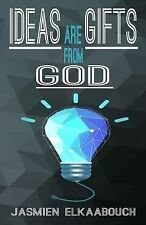 Ideas Are Gifts from God by Jasmien El Kaabouch (2014, Paperback)