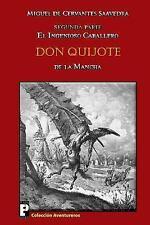 El ingenioso caballero Don Quijote de la Mancha : Segunda Parte by Miguel de...