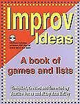 Improv Ideas: A Book of Games and Lists, Mary Ann Kelly, Justine Jones, Very Goo