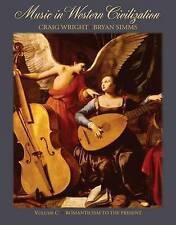 Music in Western Civilization, Volume C : Romanticism to the Present-ExLibrary