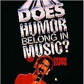 FRANK ZAPPA - DOES HUMOR BELONG IN MUSIC? (1986) - 2012 UNIVERSAL REMASTERED CD