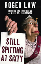 Still Spitting at Sixty: From the 60s to My Sixties, A Sort of Autobiography,GOO